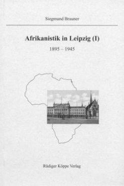 Afrikanistik in Leipzig von Brauner,  Siegmund