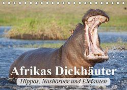 Afrikas Dickhäuter. Hippos, Nashörner und Elefanten (Tischkalender 2019 DIN A5 quer) von Stanzer,  Elisabeth