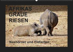 Afrikas Graue Riesen – Nashörner und Elefanten (Wandkalender 2019 DIN A2 quer) von Tkocz,  Eduard
