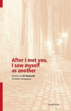 After I met you, I saw myself as another von Hustvedt,  Siri, Kimmich,  Dorothee, Madeline-Fröhler,  Tamara, Ostrowicz,  Philipp Alexander