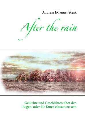 After the rain von Stank,  Andreas Johannes