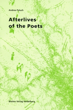 Afterlives of the Poets von Paluch,  Andrea