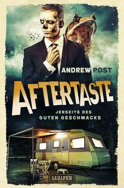 Aftertaste – Jenseits des guten Geschmacks von Post,  Andrew, Schiffmann,  Andreas