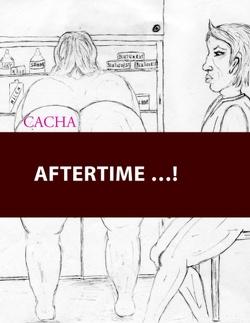 AFTERTIME …! von CACHA