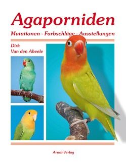 Agaporniden 2 von Van den Abeele,  Dirk
