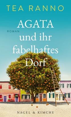 Agata und ihr fabelhaftes Dorf von Ranno,  Tea, Schimming,  Ulrike