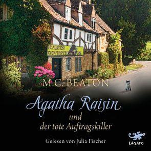 Agatha Raisin und der tote Auftragskiller von Beaton,  M. C., Fischer,  Julia