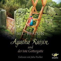 Agatha Raisin und der tote Göttergatte von Beaton,  M. C., Fischer,  Julia, Schilasky,  Sabine