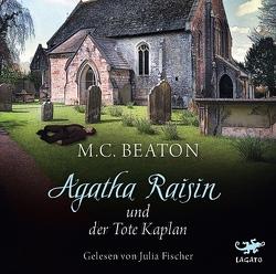 Agatha Raisin und der tote Kaplan von Beaton,  M. C., Fischer,  Julia, Utecht,  Daniela