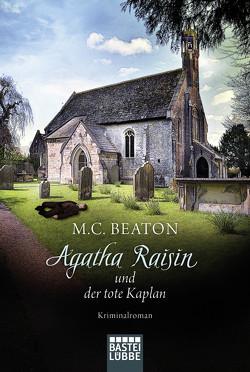 Agatha Raisin und der tote Kaplan von Beaton,  M. C.