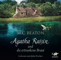 Agatha Raisin und die ertrunkene Braut von Beaton,  M. C., Fischer,  Julia, Utecht,  Daniela