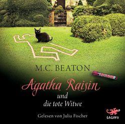 Agatha Raisin und die tote Witwe von Beaton,  M. C., Fischer,  Julia, Schilasky,  Sabine