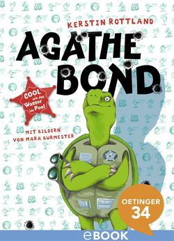 Agathe Bond. Cool wie das Wasser im Pool von Burmester,  Mara, Rottland,  Kerstin
