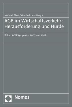 AGB im Wirtschaftsverkehr: Herausforderung und Hürde von Abels,  Michael, Lieb,  Manfred