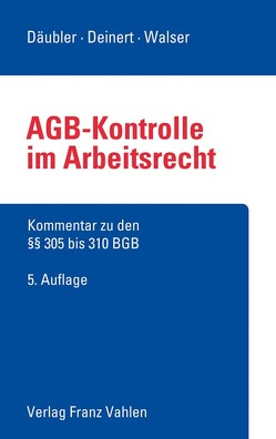 AGB-Kontrolle im Arbeitsrecht von Däubler,  Wolfgang, Deinert,  Olaf, Walser,  Manfred