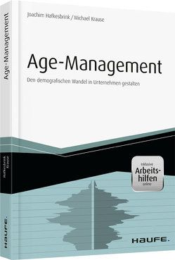Age-Management – inkl. Arbeitshilfen online von Hafkesbrink,  Joachim, Krause,  Michael