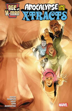 Age of X-Man: Apocalypse und die X-Tracts von Buonfantino,  Simone, Espin,  Salva, Nadler,  Lonnie, Rosanas,  Ramon, Rösch,  Alexander, Seeley,  Tim, Thompson,  Zac