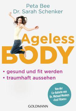 Ageless Body von Bee,  Peta, Schenker,  Sarah, Schneider,  Regina