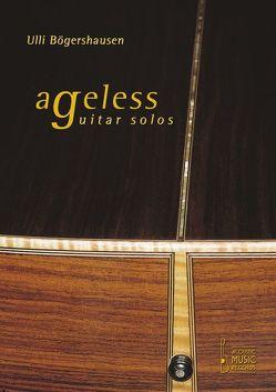 Ageless Guitar Solos von Bögershausen,  Ulli, Stroeve,  Reiner