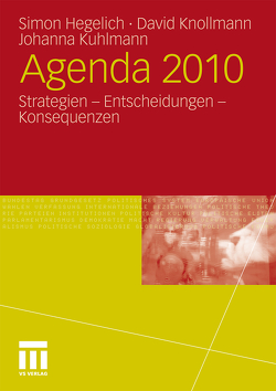 Agenda 2010 von Hegelich,  Simon, Knollmann,  David, Kuhlmann,  Johanna