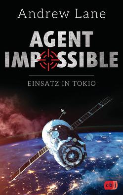 AGENT IMPOSSIBLE – Einsatz in Tokio von Lane,  Andrew, Ohlsen,  Tanja