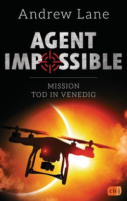 AGENT IMPOSSIBLE – Mission Tod in Venedig von Lane,  Andrew, Ohlsen,  Tanja