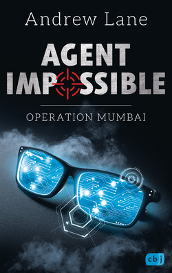 AGENT IMPOSSIBLE – Operation Mumbai von Lane,  Andrew, Ohlsen,  Tanja