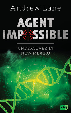 AGENT IMPOSSIBLE – Undercover in New Mexico von Lane,  Andrew, Ohlsen,  Tanja
