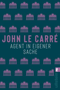 Agent in eigener Sache von le Carré,  John, Soellner,  Hedda, Soellner,  Rolf