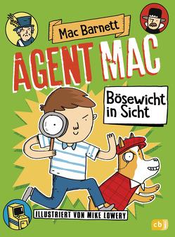 Agent Mac – Bösewicht in Sicht von Barnett,  Mac, Frischer,  Catrin, Lowery,  Mike