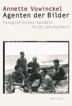 Agenten der Bilder von Vowinckel,  Annette
