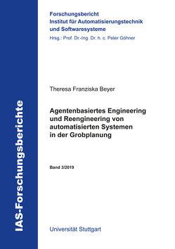Agentenbasiertes Engineering und Reengineering von automatisierten Systemen in der Grobplanung von Beyer,  Theresa Franziska