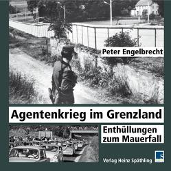 Agentenkrieg im Grenzland von Engelbrecht,  Peter