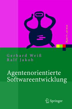 Agentenorientierte Softwareentwicklung von Jakob,  Ralf, Weiß,  Gerhard