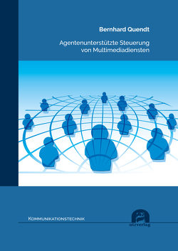 Agentenunterstützte Steuerung von Multimediadiensten von Quendt,  Bernhard