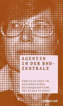 Agentin in der BND-Zentrale von Eichner,  Klaus