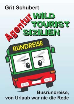 Agentur »Wild Tourist Sizilien« von Schubert,  Grit