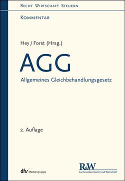 AGG – Allgemeines Gleichbehandlungsgesetz von Forst,  Gerrit, Hey,  Thomas