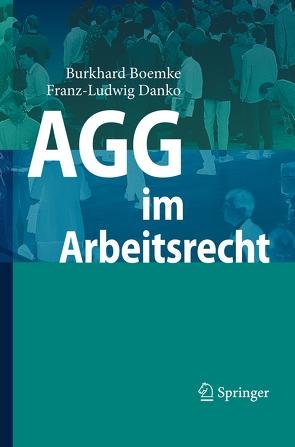 AGG im Arbeitsrecht von Boemke,  Burkhard, Danko,  Franz-Ludwig