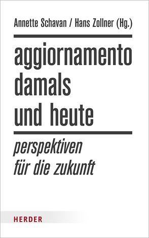 Aggiornamento – damals und heute von Schavan,  Annette, Zollner,  Hans