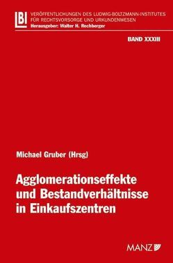 Agglomerationseffekte und Bestandverhältnisse in Einkaufszentren von Gruber,  Michael