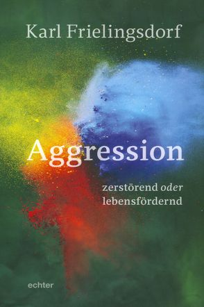 Aggression – von Frielingsdorf,  Karl