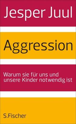 Aggression von Juul,  Jesper, Szöllösi,  Ingeborg