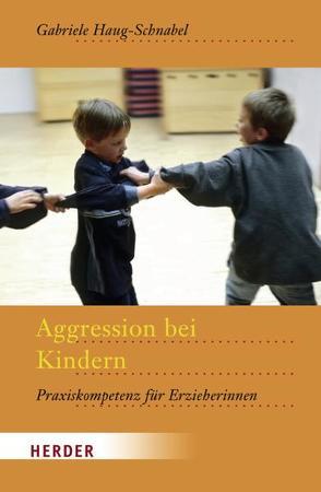 Aggression bei Kindern von Haug-Schnabel,  Gabriele