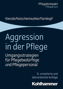 Aggression in der Pflege von Farnkopf,  Beate, Kienzle,  Theo, Kotschenreuther,  Sylke