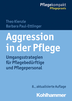 Aggression in der Pflege von Kienzle,  Theo, Paul-Ettlinger,  Barbara