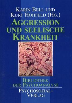 Aggression und seelische Krankheit von Bell,  Karin