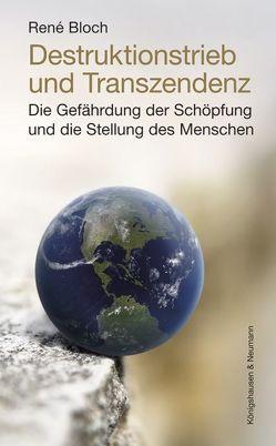 Destruktionstrieb und Transzendenz von Bloch,  René