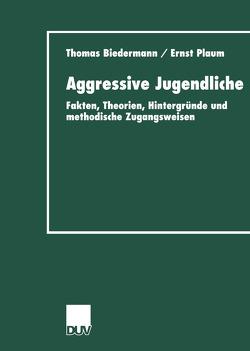 Aggressive Jugendliche von Biedermann,  Thomas, Plaum,  Ernst