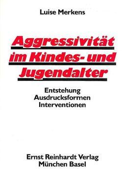 Aggressivität im Kindes- und Jugendalter von Merkens,  Luise